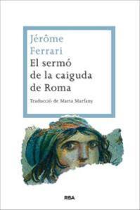 el-sermo-de-la-caiguda-de-roma_jerome-ferrari_libro-OMAC332